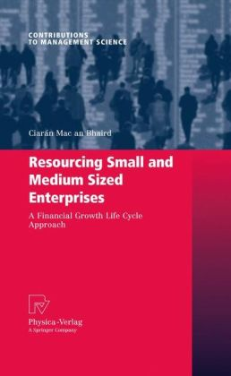 Resourcing Small and Medium Sized Enterprises: A Financial Growth Life Cycle Approach