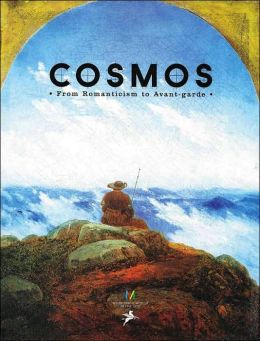 Cosmos: From Romanticism to Avant-Garde, 1801-2001