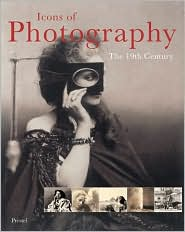 Icons of Photography: The 19th Century