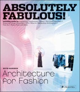 Absolutely Fabulous! Architecture for Fashion