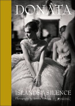 Donata: Islands of Silence: The Photography of Donata Wenders