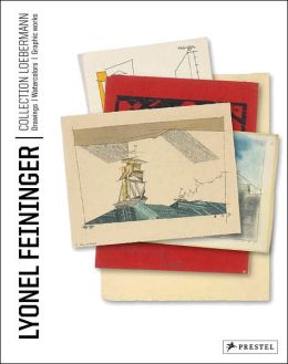Lyonel Feininger: Loebermann Collection