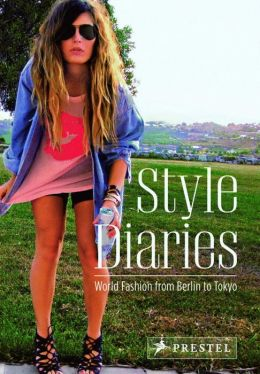 Style Diaries: World Fashion from Berlin to Tokyo