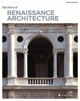 The Story of Renaissance Architecture