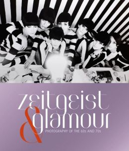 Zeitgeist & Glamour: Photography of the '60s and '70s