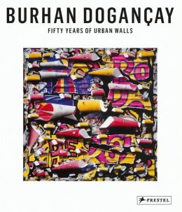 Fifty Years of Urban Walls: A Burhan Dogancay Retrospective
