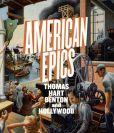 Book Cover Image. Title: American Epics:  Thomas Hart Benton and Hollywood, Author: Austen Barron Bailly