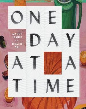 One Day at a Time: Manny Farber and Termite Art