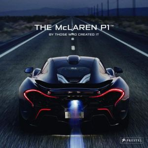 The McLaren P1?: By Those Who Created It