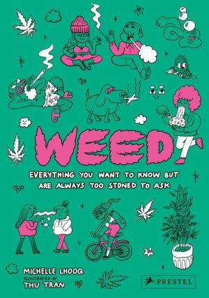 Book Weed: Everything You Want To Know But Are Always Too Stoned To Ask|Hardcover