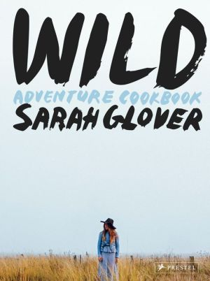 Wild: Adventure Cookbook