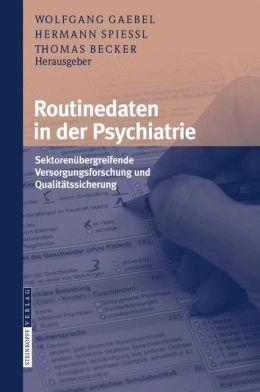 Routinedaten in der Psychiatrie: Sektorenübergreifende Versorgungsforschung und Qualitätssicherung