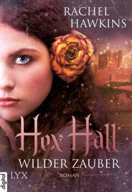 Hex Hall: Wilder Zauber