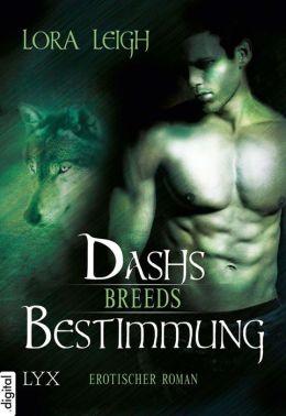 Breeds: Dashs Bestimmung
