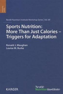 Sports Nutrition - More Than Just Calories - Triggers for Adaptation