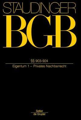 903-924: (Eigentum 1 - Privates Nachbarrecht)
