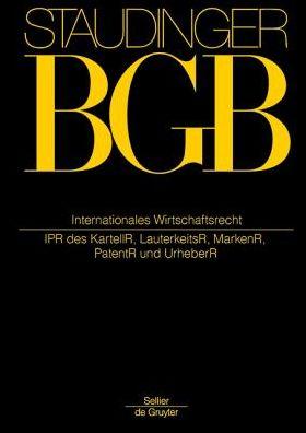 Internationales Wirtschaftsrecht: (Ipr Des Kartell-, Lauterkeits-, Marken-, Patent- Und Urheberrechts)
