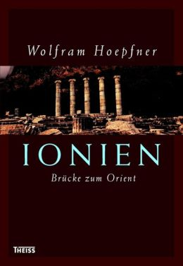 Ionien - Brücke zum Orient