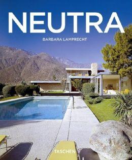 Richard Neutra, 1892-1970: Survival Through Design