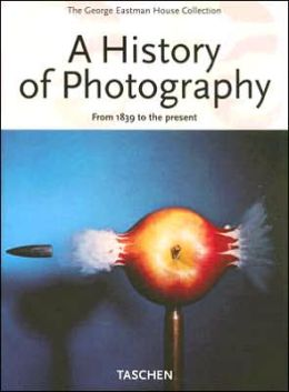 A History of Photography: From 1839 to the Present The George Eastman House Collection David Wooters and Therese Mulligan