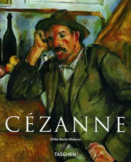 Paul Cezanne, 1839-1906: Pioneer of Modernism