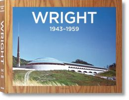 Frank Lloyd Wright: Complete Works, Vol. 3 1943-1959