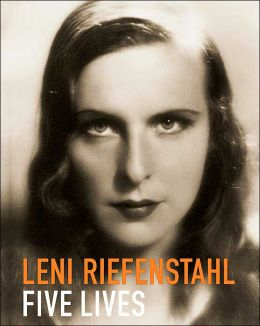 Leni Riefenstahl-Five Lives: A Biography in Pictures
