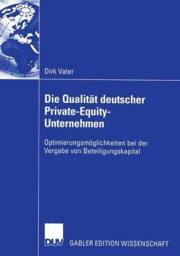 Die Qualität deutscher Private-Equity-Unternehmen: Optimierungsmöglichkeiten bei der Vergabe von Beteiligungskapital