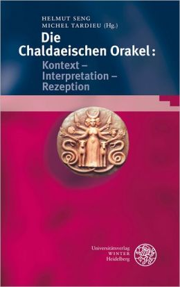Bibliotheca Chaldaica, Band 2: Die Chaldaeischen Orakel: Kontext - Interpretation - Rezeption