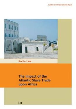 The Impact of the Atlantic Slave Trade upon Africa