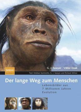 Der lange Weg zum Menschen: Lebensbilder aus 7 Millionen Jahren Evolution
