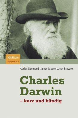 Charles Darwin: - kurz und bundig