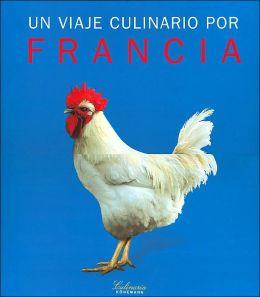 Un Viaje Culinario Por Francia(Culinaria Series)