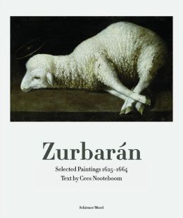 Zurbaran: Selected Paintings 1625-1664