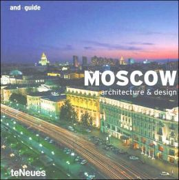 Moscow: Architecture and Design