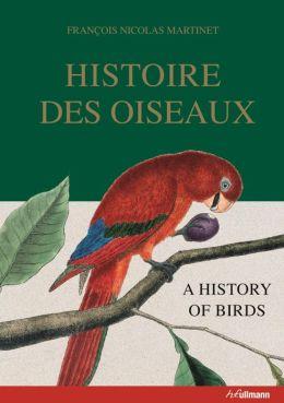 Histoire Des Oiseaux: A History of Birds