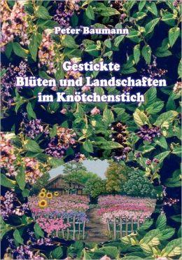 Gestickte Bl Ten Und Landschaften Im Kn Tchenstich