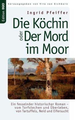 Die Kchin Oder Der Mord Im Moor
