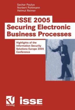 ISSE 2005 Securing Electronic Business Processes: Highlights of the Information Security Solutions Europe 2005 Conference