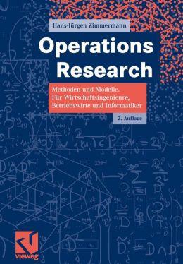 Operations Research: Methoden und Modelle. F?r Wirtschaftsingenieure, Betriebswirte, Informatiker