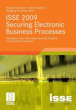 ISSE 2009 Securing Electronic Business Processes: Highlights of the Information Security Solutions Europe 2009 Conference