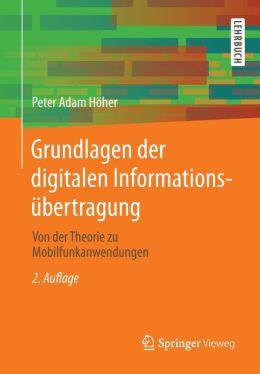 Grundlagen der digitalen Informationsübertragung: Von der Theorie zu Mobilfunkanwendungen