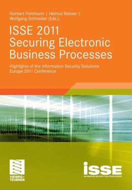 ISSE 2011 Securing Electronic Business Processes: Highlights of the Information Security Solutions Europe 2011 Conference