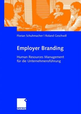 Employer Branding: Human Resources Management fur die Unternehmensfuhrung
