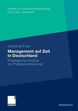 Management auf Zeit in Deutschland: Strategische Ansätze zur Professionalisierung