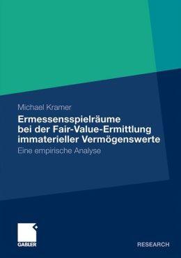 Ermessensspielräume bei der Fair-Value-Ermittlung immaterieller Vermögenswerte: Eine empirische Analyse