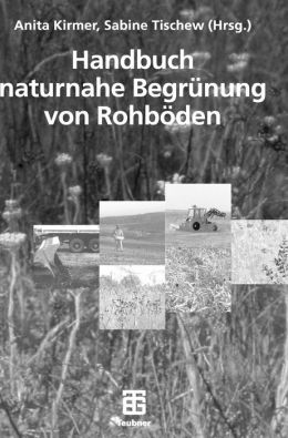 Handbuch naturnahe Begrunung von Rohboden