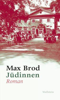 Jüdinnen. Roman: und andere Prosa aus den Jahren 1906-1916
