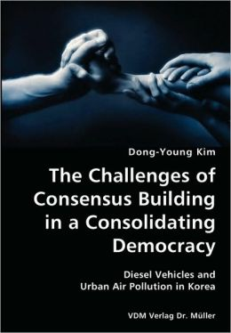 Challenges of Consensus Building in a Consolidating Democracy- Diesel Vehicles and Urban Air Pollution in Kore