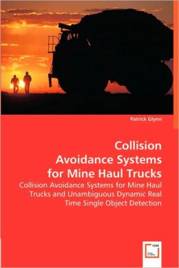 Collision Avoidance Systems for Mine Haul Trucks